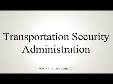 How To Pronounce Transportation Security Administration