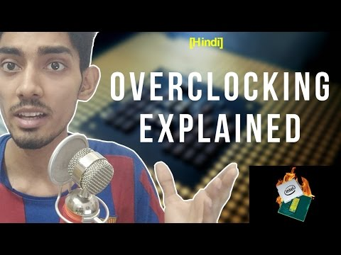 [Hindi] What Is Overclocking??? || Explained