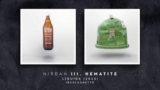 Nirban - III. Hematite [Líquida (2015)]