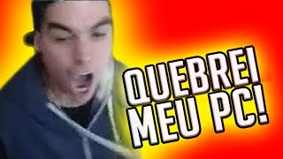 RAGE = PC QUEBRADO :(