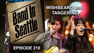 Wishbeard and Tangerine - Episode 210 - Band In Seattle