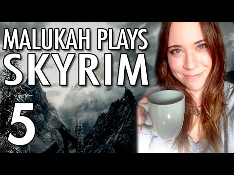 Malukah Plays Skyrim - Ep. 5: Looty Malooty