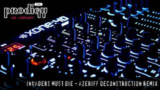 The Prodigy - Remixes and Remakes - Invaders Must Die Azeriff Deconstruction Remix