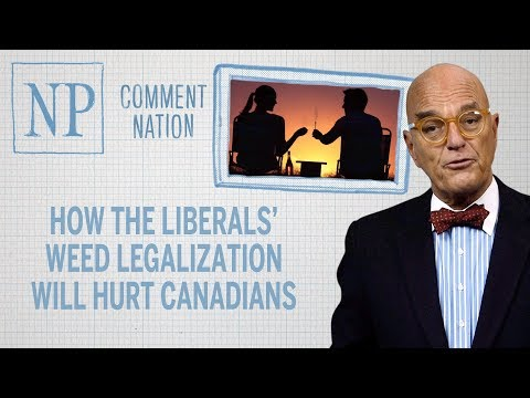 How the Liberals' weed legalization will hurt Canadians