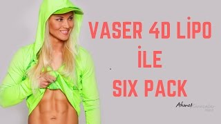 Vaser 4D Lipo İle Six Pack Yapımı - Ahmet Karacalar Prof Dr