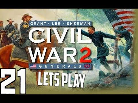 Civil War Generals 2 (Uni) Let's Play EP 21: End of Chick...Chick.. NVM