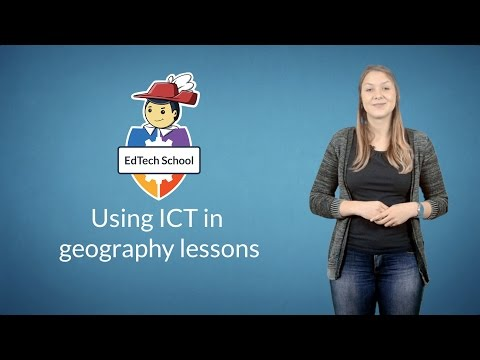 Using ICT in geography lessons | EdTech School