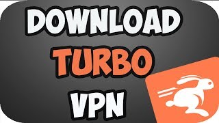Gambar cover How to Download Turbo Vpn for Pc
