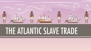 The Atlantic Slave Trade: Curso Intensivo De Historia Del Mundo #24
