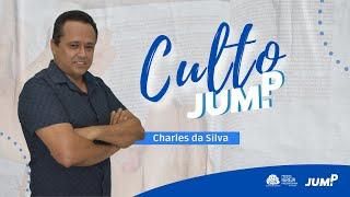 Culto JUMP | Charles da Silva