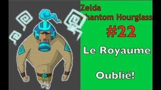 Zelda Phantom Hourglass #22: Le Royaume Oublié!