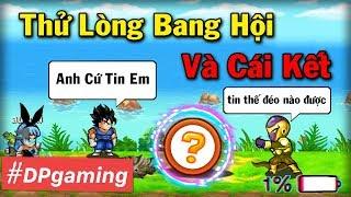 Ngọc Rồng Online - Thử Lòng Thành Viên Bang Hội Và Cái Kết || DPgaming !