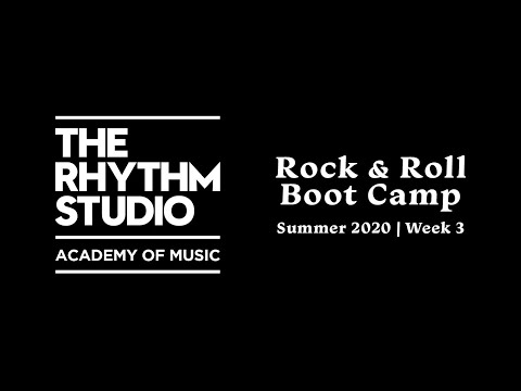 Rock & Roll Boot Camp - Summer 2020 | Week 3
