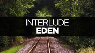 [LYRICS] EDEN - Interlude