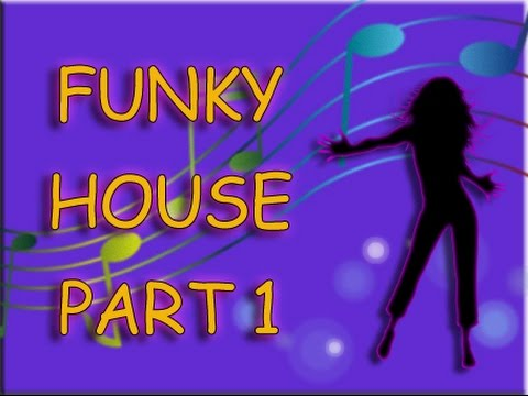 Funky House - Part 1
