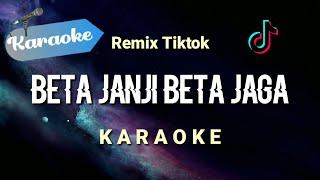[Karaoke] JANJI PUTIH (beta janji beta jaga) DJ Remix Tiktok   (Karaoke)