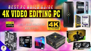4k video editing pc build | best budget ...