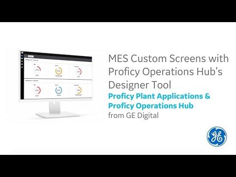 Proficy Plant Applications: MES Custom Screens