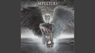 Provided to YouTube by Believe SAS Embrance the Storm · Sepultura K...