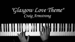 """Glasgow Love Theme"" Craig Armstrong"
