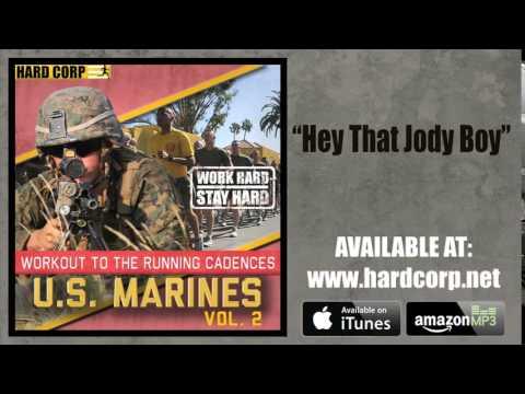 Hey That Jody Boy (USMC Cadence)
