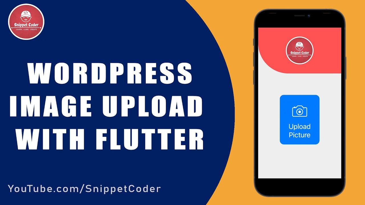 🔥 Upload Image/Video in Flutter with Rest API & WordPress 🔥