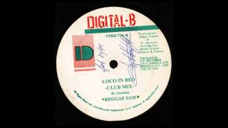Reggae Sam - Loco In Bed (Club Mix)