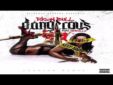 Giobulla Ft. Rican Bull - Dangerous (Spanish Version Remix) 2018 New