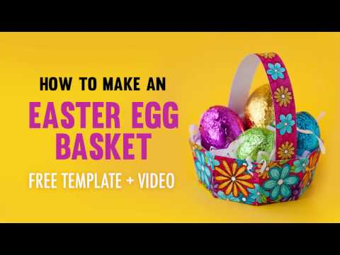 How To Make An Easter Egg Basket | Free Printable Template And Tutorial