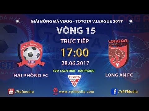 FULL | HẢI PHÒNG vs LONG AN | VÒNG 15 TOYOTA V LEAGUE 2017