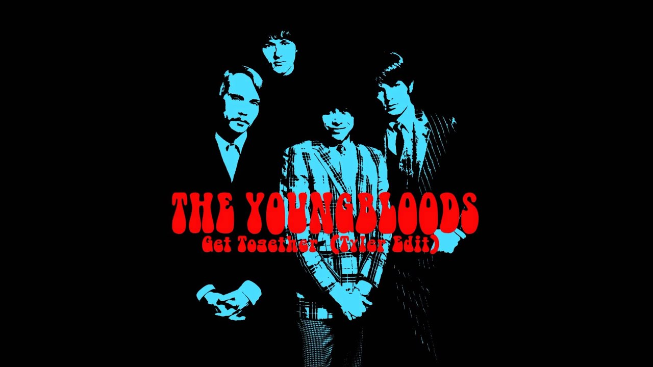 The youngbloods get together tyler edit youtube