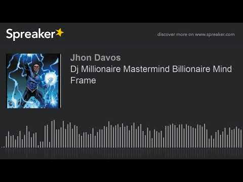 Dj Millionaire Mastermind Billionaire Mind Frame (made with Spreaker)