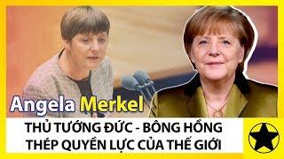 """Thủ Tướng Angela Merkel - """"Bông Hồng Thép"""" Quyền Lực Của Nước Đức"""