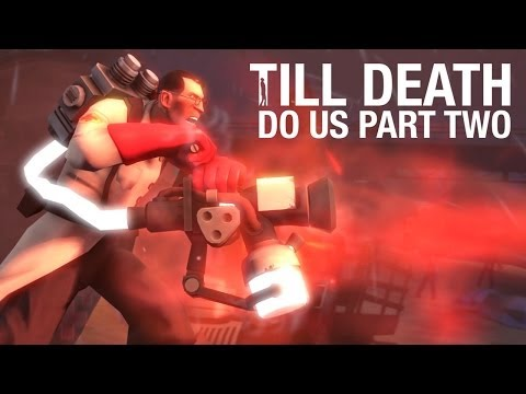 Team Fortress 2 - Till Death Do Us Part Two (SFM Saxxy Awards 2013 - Best Drama Winner)