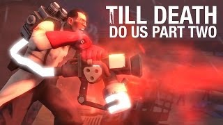 Repeat youtube video Team Fortress 2 - Till Death Do Us Part Two (SFM Saxxy Awards 2013 - Best Drama Winner)