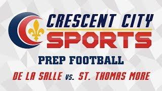 Crescent City Sports Prep Football - De La Salle vs. St. Thomas More