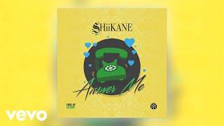 SHiiKANE - Answer Me (Official Audio)