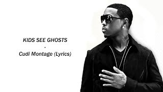 KIDS SEE GHOSTS - Cudi Montage (Lyrics)