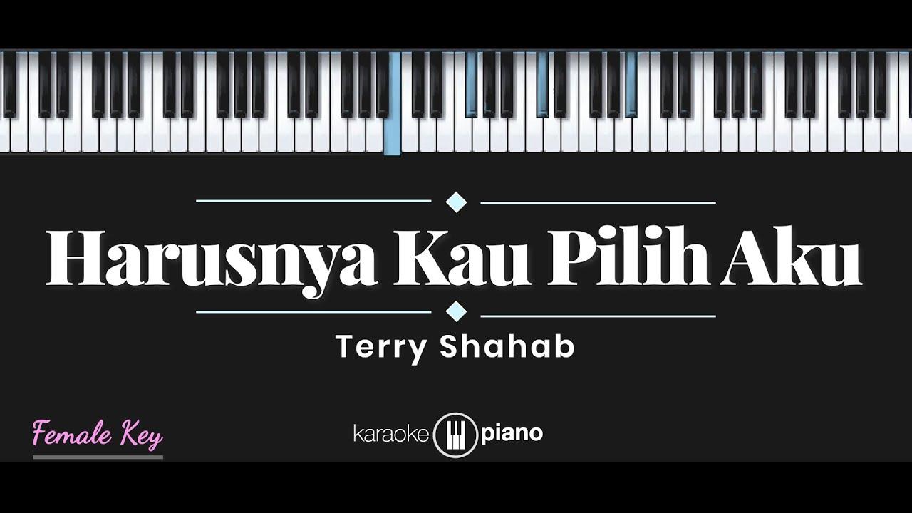 Terry - Harusnya Kau Pilih Aku (KARAOKE PIANO - FEMALE KEY)