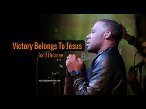 Todd Dulaney-Victory belongs to jesus(faithloud)