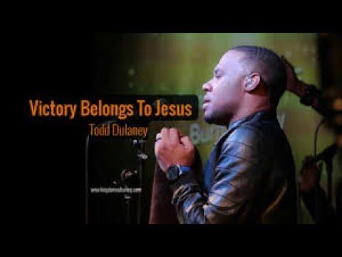 Todd Dulaney-Victory belongs to jesus(faithloud)