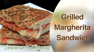 How To Make Delicious Grilled Margherita Sandwich By Smita Ii Universal Chimney