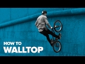 How to Walltop on BMX - Best tricks on BMX