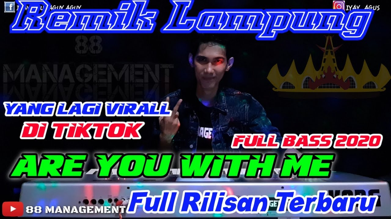 REMIX LAMPUNG Terbaru 2020 || ARE YOU WITH MY ||PANTUN TIKTOK || arr iyay_agusS