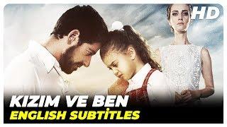 Kızım ve Ben | Turkish Love Full Movie ( English Subtitles )
