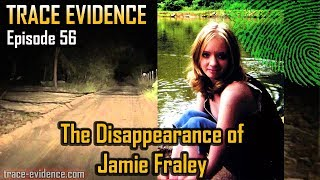 Trace Evidence - 056 - The Disappearance of Jamie Fraley