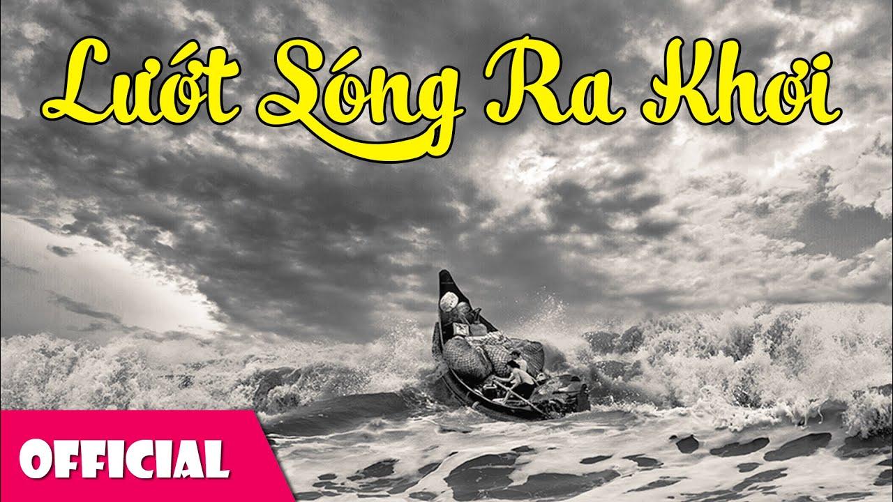 Lướt Sóng Ra Khơi - Thể Hiện: Nhiều Nghệ Sĩ [Official MV]