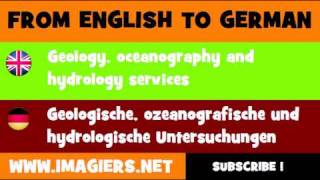 FROM ENGLISH TO GERMAN = Geology, oceanography and hydrology services(, 2011-12-14T08:12:15.000Z)