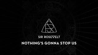 Sir Rosevelt - Nothing