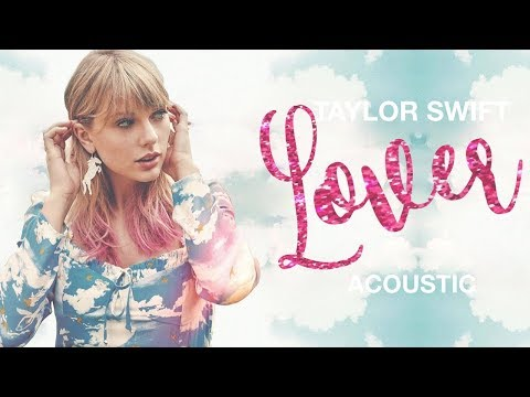 Taylor Swift - Lover (Acoustic) thumbnail